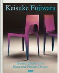 Keisuke Fujiwara: Interior Elements for Space and Product Design (Hardcover)
