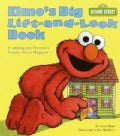 Elmo's Big Lift-And-Look Book: Featuring Jim Henson's Sesame Street Muppets (Board book)