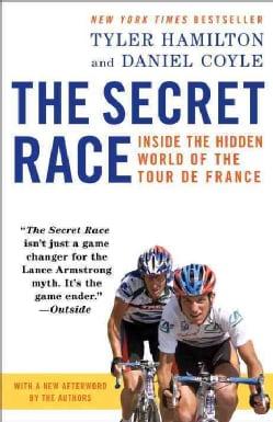 The Secret Race: Inside the Hidden World of the Tour De France (Paperback)