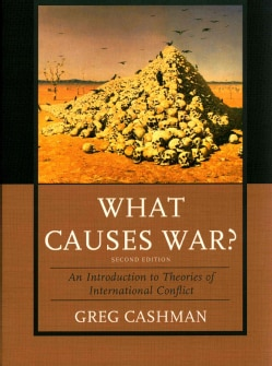 What Causes War?: An Introduction to Theories of International Conflict (Paperback)