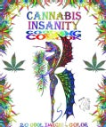 Cannabis Insanity Cool Coloring Book: Cool Images to Color (Paperback)