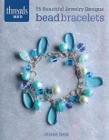 Bead Bracelets: 15 Beautiful Jewelry Designs (Paperback)