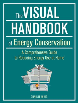 The Visual Handbook of Energy Conservation: A Comprehensive Guide to Reducing Energy Use at Home (Paperback)