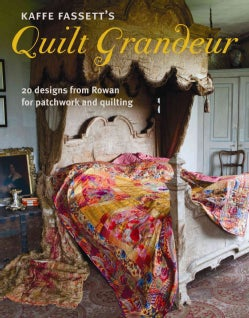 Kaffe Fassett's Quilt Grandeur: 20 Designs from Rowan for Patchwork and Quilting (Paperback)