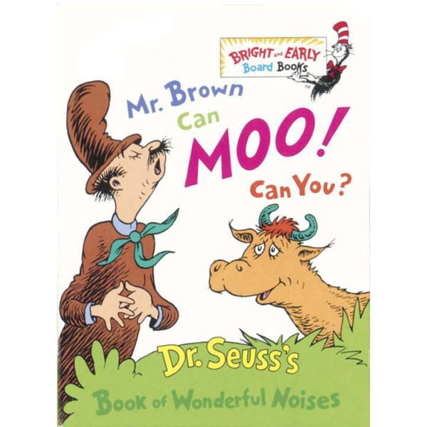 Mr. Brown Can Moo, Can You: Dr. Suess's Book of Wonderful Noises. (Board book)