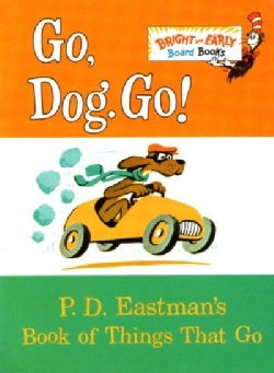 Go, Dog. Go!: P.D. Eastman's Book of Things That Go (Board book)