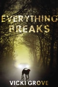 Everything Breaks (Hardcover)