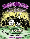 The Case of the Toxic Mutants (Hardcover)
