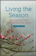 Living the Season: Zen Practice for Transformative Times (Paperback)