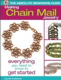 Making Chain Mail Jewelry: Everything You Need to Know to Get Started (Paperback)