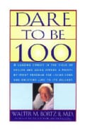 Dare to Be 100 (Paperback)