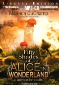Fifty Shades of Alice in Wonderland: Library Edition (CD-Audio)