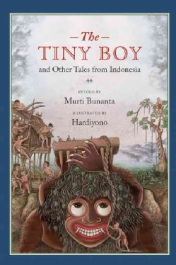 The Tiny Boy and Other Tales from Indonesia (Hardcover)