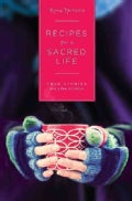 Recipes for a Sacred Life: True Stories and a Few Miracles (Paperback)