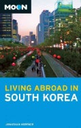 Moon Living Abroad in South Korea (Paperback)