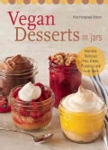 Vegan Desserts in Jars: Adorably Delicious Pies, Cakes, Puddings, and Much More (Paperback)