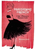 Parisienne French: Chic Phrases, Slang & Style (Hardcover)