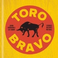 Toro Bravo: Stories. Recipes. No Bull. or, The Making, Breaking, and Riding of a Bull (Hardcover)