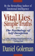 Vital Lies Simple Truths: The Psychology of Self-Deception (Paperback)