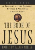 The Book of Jesus: A Treasury of the Greatest Stories and Writings About Christ (Paperback)