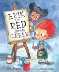 Erik the Red Sees Green: A Story About Color Blindness (Hardcover)