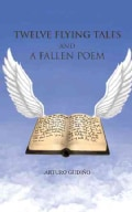 Twelve Flying Tales and a Fallen Poem (Paperback)
