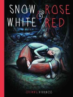 The Grimm Brothers' Snow White & Rose Red (Hardcover)