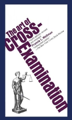 Art of Cross-Examination (Paperback)