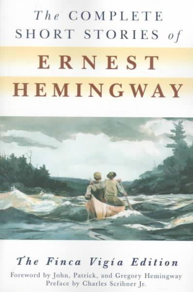 The Complete Short Stories of Ernest Hemingway: The Finca Vigia Edition (Paperback)