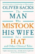 The Man Who Mistook His Wife for a Hat: And Other Clinical Tales (Paperback)