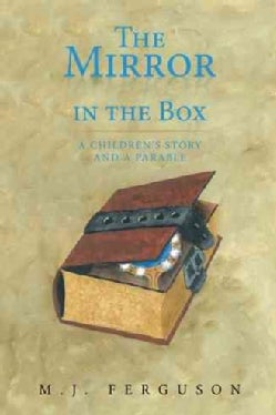 The Mirror in the Box: A Children's Story and a Parable (Paperback)