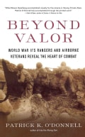 Beyond Valor: World War Ii's Ranger and Airborne Veterans Reveal the Heart of Combat (Paperback)