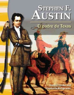 Stephen F. Austin: El padre de Texas / The Father of Texas (Paperback)