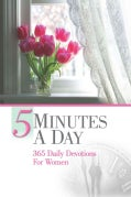 5 Minutes a Day: 365 Daily Devotions for Women (Paperback)