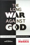 The Long War Against God: The History and Impact of the Creation/Evolution Conflict (Paperback)