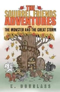 The Squirrel Friends Adventures: The Monster and the Great Storm (Paperback)