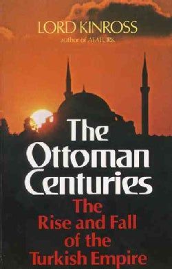 Ottoman Centuries: The Rise and Fall of the Turkish Empire (Paperback)