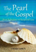 The Pearl of the Gospel: Short Reflections on Reciprocal Love (Paperback)