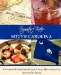 Signature Tastes of South Carolina: Favorite Recipes of Our Local Restaurants (Paperback)