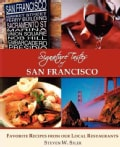 Signature Tastes of San Francisco: Favorite Recipes of Our Local Restaurants (Paperback)