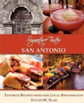 Signature Tastes of San Antonio: Favorite Recipes of Our Local Restaurants (Paperback)
