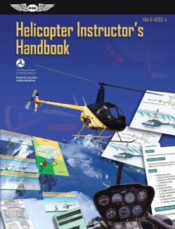 Helicopter Instructor's Handbook 2012: FAA-H-8083-4 (Paperback)