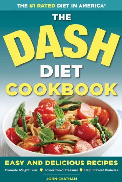 The Dash Diet Health Plan Cookbook: Easy and Delicious Recipes to Promote Weight Loss, Lower Blood Pressure and H... (Paperback)