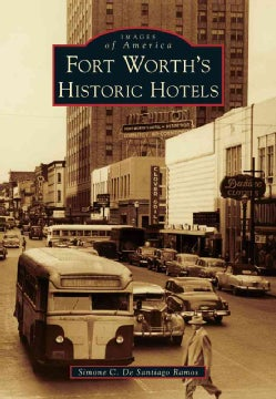 Fort Worth's Historic Hotels (Paperback)