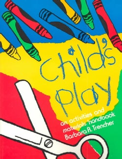 Child's Play: An Activities and Materials Handbook (Paperback)