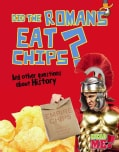 Did the Romans Eat Chips?: And Other Questions About History (Paperback)