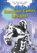 Computer Games Designer: The Coolest Jobs on the Planet (Hardcover)