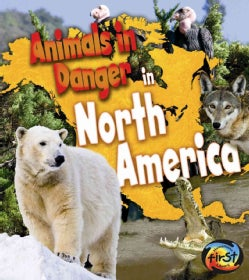 Animals in Danger in North America (Paperback)