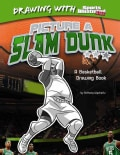Picture a Slam Dunk: A Basketball Drawing Book (Hardcover)