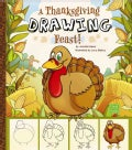 A Thanksgiving Drawing Feast! (Paperback)